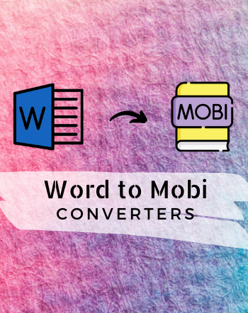 5 Best Free Word to MOBI Converter Software for Windows
